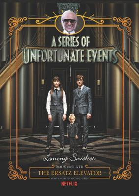 The Ersatz Elevator (A Series of Unfortunate Events, 6) [Snicket, Lemony]