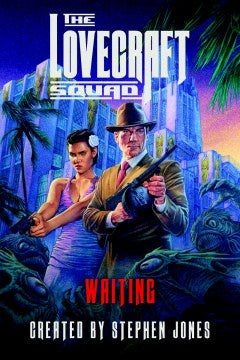 The Lovecraft Squad: Waiting (Lovecraft Squad, 2) [Jones, Stephen]
