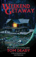 Weekend Getaway [Deady, Tom]