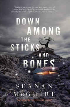 Down Among the Sticks and Bones (Wayward Children Series, 2) [McGuire, Seanan]