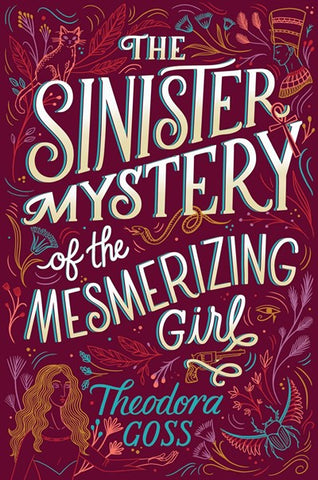 The Sinister Mystery of the Mesmerizing Girl  (Athena Club, 3) [Goss, Theodora]
