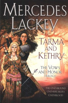 Tarma and Kethry: The Oathbound/Oathbreakers/Oathblood [Lackey, Mercedes]