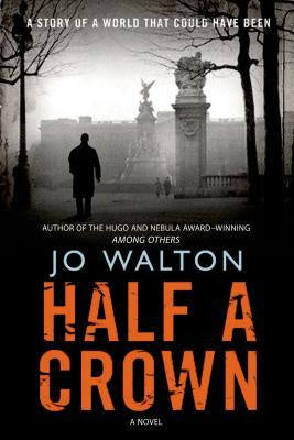 Half a Crown (Small Change, 3) [Walton, Jo]