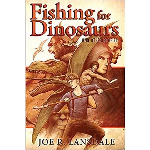 Fishing for Dinosaurs and Other Stories [Lansdale, Joe R.]
