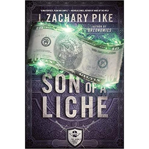 Son of a Liche (Dark Profit Saga, 2) [Pike, J Zachary]