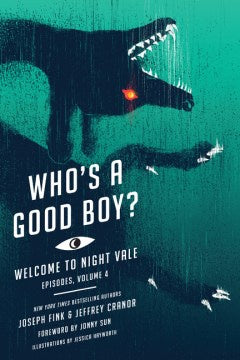 Who's a Good Boy? ( Welcome to Night Vale Episodes #4 ) [Fink, Joseph]