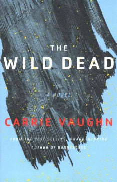 The Wild Dead (Bannerless Saga, 2) [Vaughn, Carrie]
