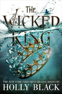 The Wicked King (The Folk of the Air,  2) [Black, Holly]