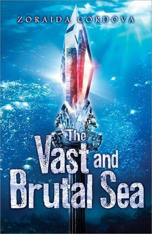 The Vast and Brutal Sea (Vicious Deep, 3) [Cordova, Zoraida]