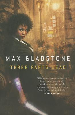 Three Parts Dead ( Craft Sequence, 1 ) [Gladstone, Max]