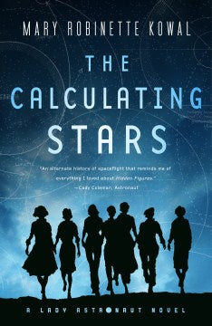 The Calculating Stars (Lady Astronaut, 1) [Kowal, Mary Robinette]