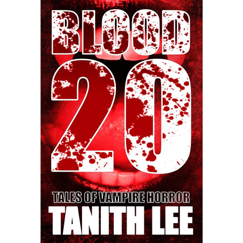 Blood 20: Tales of Vampire Horror [Lee, Tanith]