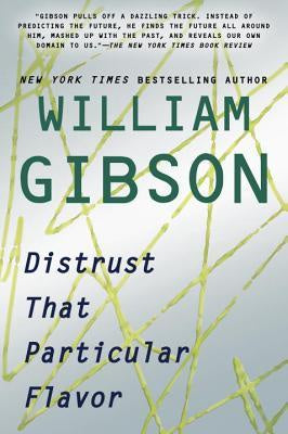 Distrust That Particular Flavor [Gibson, William]