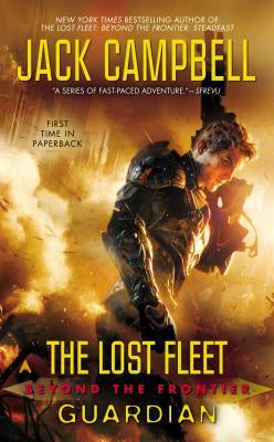 Guardian (Lost Fleet: Beyond the Frontier, 3) [Campbell, Jack]