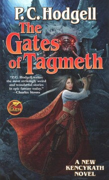 The Gates of Tagmeth (Kencyrath, 8) [Hodgell, P. C.]