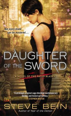 Daughter of the Sword (Novel of the Fated Blades, 1) [Bein, Steve]