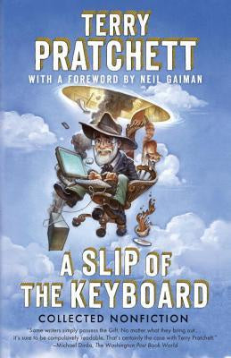 Slip of the Keyboard; Collected Nonfiction [Pratchett, Terry]