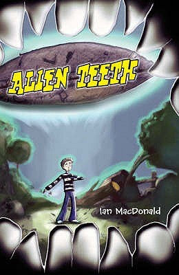 Alien Teeth [MacDonald, Ian]