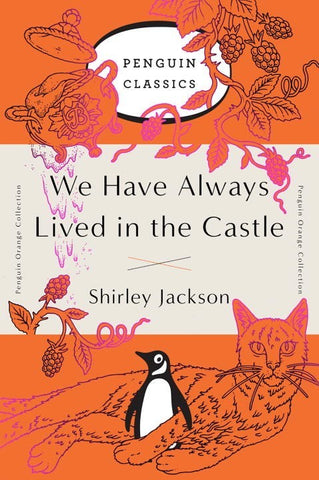 We Have Always Lived in the Castle: Penguin Orange Collection [Jackson, Shirley]