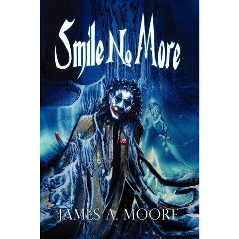Smile No More [Moore, James A. and Clark, Alan M.]