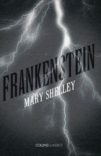Frankenstein (Collins Classics) [Shelley, Mary]