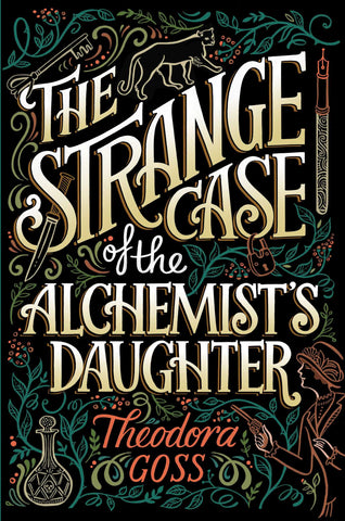 The Strange Case of the Alchemist's Daughter (Athena Club, 1) (TPB) [Goss, Theodora]