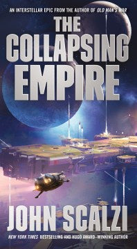 The Collapsing Empire (Interdependency, 1) [Scalzi, John]