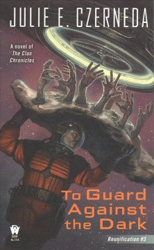 To Guard Against the Dark ( Reunification #3 ) [Czerneda, Julie E.]