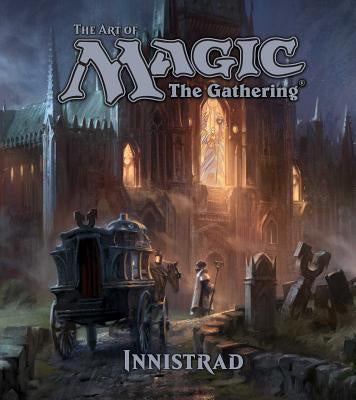 The Art of Magic; The Gathering; Innistrad [Wyatt, James]