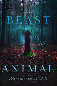 The Beast Is an Animal [Van Arsdale, Peternelle]