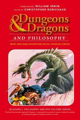 Dungeons and Dragons and Philosophy: Read and Gain Advantage on All Wisdom Check [Robichaud, Christopher]