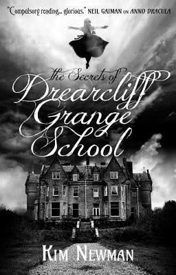 Secrets of Drearcliff Grange School [Newman, Kim]