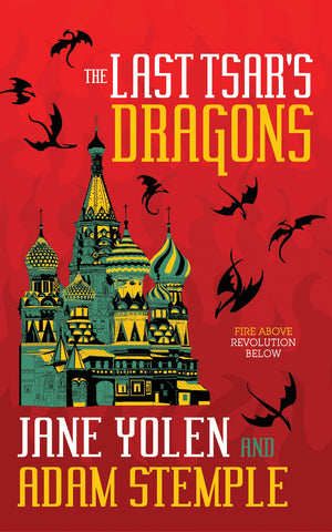The Last Tsar's Dragons [Yolen, Jane; Stemple, Adam]