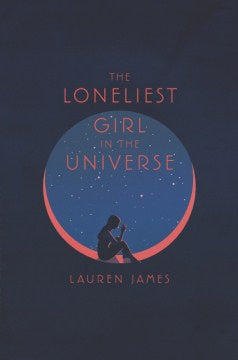 The Loneliest Girl in the Universe (Hardcover) [James, Lauren]