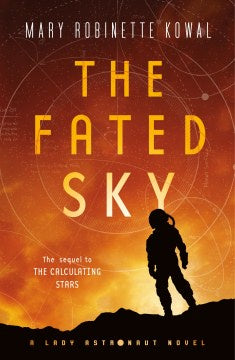 The Fated Sky (Lady Astronaut, 2) [Kowal, Mary Robinette]
