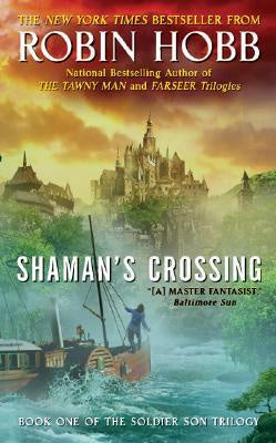 Shaman's Crossing (Soldier Son Trilogy, 1) [Hobb, Robin]