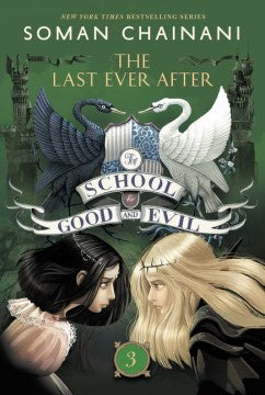 The Last Ever After (The School for Good and Evil, 3) [Chainani, Soman]