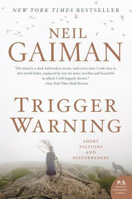 Trigger Warning: Short Fictions and Disturbances [Gaiman, Neil]