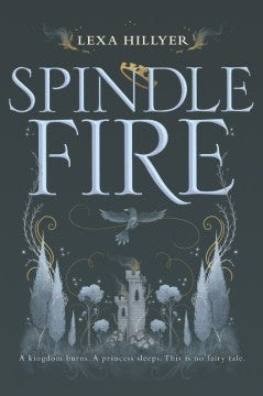 Spindle Fire (Spindle Fire, 1) [Hillyer, Lexa]