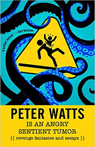 Peter Watts is an Angry Sentient Tumor [Watts, Peter]
