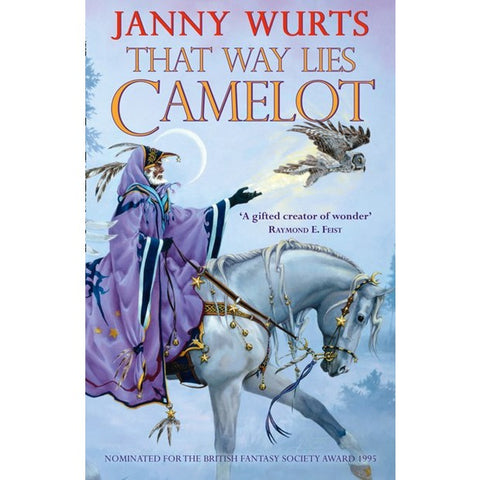That Way Lies Camelot [Wurts, Janny]