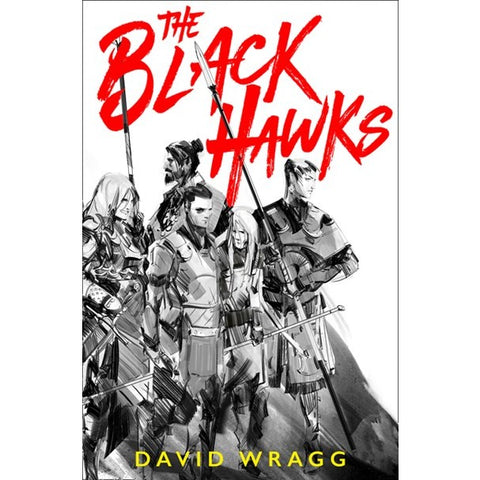 The Black Hawks (Articles of Faith, 1) [Wragg, David]