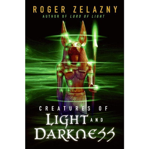 Creatures of Light and Darkness [Zelazny, Roger]