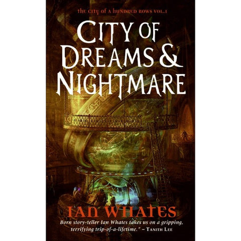City of Dreams & Nightmare (City of a Hundred Rows, 1) [Whates, Ian]