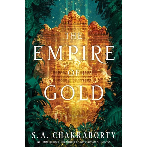 The Empire of Gold (Daevabad Trilogy, 3) [Charkraborty, S. A.]