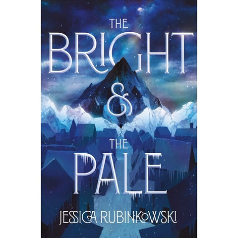 The Bright & the Pale (Bright & the Pale, 1) [Rubinkowski, Jessica]