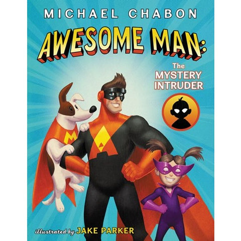 Awesome Man: The Mystery Intruder (Awesome Man, 2) [Chabon, Michael]