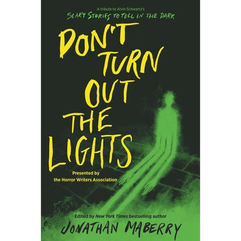 Don't Turn Out the Lights: A Tribute to Alvin Schwartz's Scary Stories to Tell in the Dark [Maberry, Jonathan ed.]