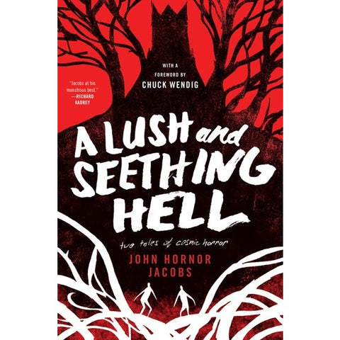 A Lush and Seething Hell: Two Tales of Cosmic Horror [Jacobs, John Horner]