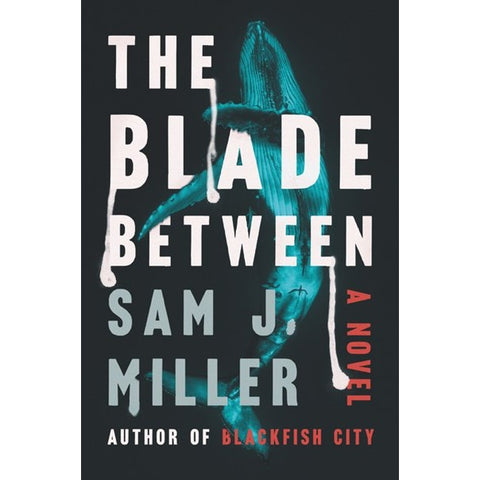 The Blade Between [Miller, Sam J.]